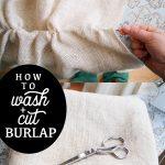 Washing and Cutting Burlap