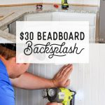 $30 Beadboard Kitchen Backsplash Tutorial