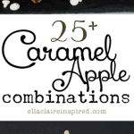 25+ Caramel Apple Combinations