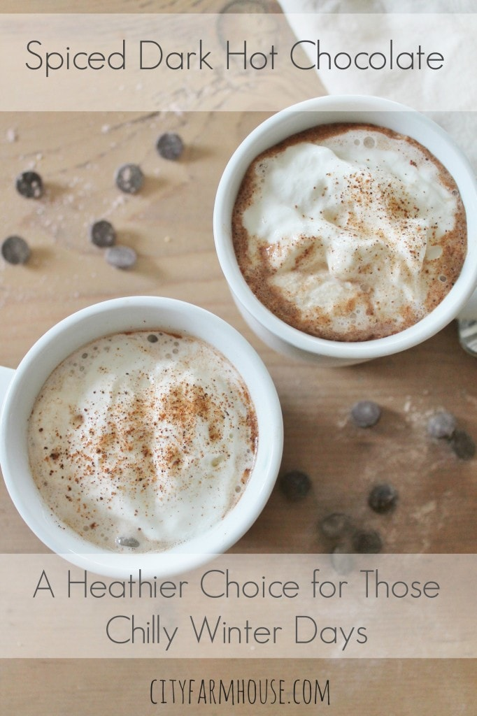 DIY-Spiced-Dark-Hot-Chocolate-A-healthier-choice-for-those-chilly-winter-days-City-Farmhouse-682x1024