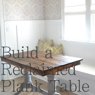 Building A Reclaimed Plank Table