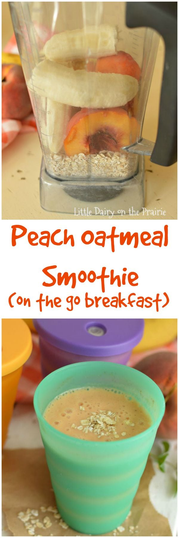 Peach Oatmeal Smoothies are a healthy on the go breakfast that will stick with you until lunch time! Little Dairy on the Prairie
